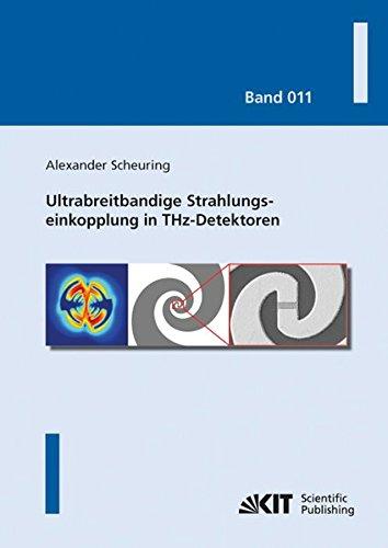 Ultrabreitbandige Strahlungseinkopplung in THz-Detektoren (Karlsruher Schriftenreihe zur Supraleitung)