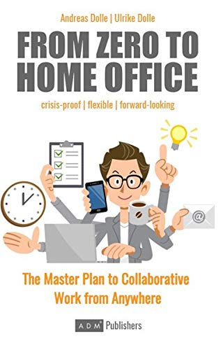 From Zero to Home Office: The Master Plan to Collaborative Work from Anywhere