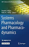 Systems Pharmacology and Pharmacodynamics (AAPS Advances in the Pharmaceutical Sciences Series (23))