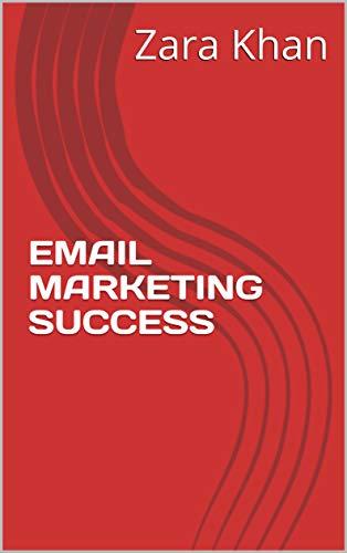 EMAIL MARKETING SUCCESS (English Edition)