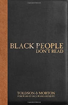 Paperback Black People Don't Read: The Definitive Guide to Dismantling Stereotypes and Negative Statistical claims about Black Americans Book
