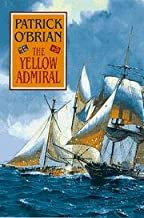 THE YELLOW ADMIRAL. A Jack Aubrey/Stephen Maturin Novel.