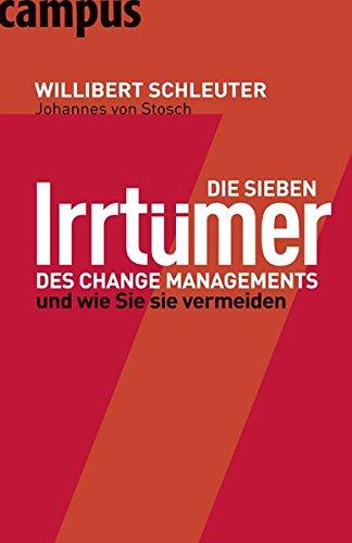 Die sieben Irrtümer des Change Managements: Und wie Sie sie vermeiden