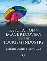 Reputation and Image Recovery for the Tourism Industry