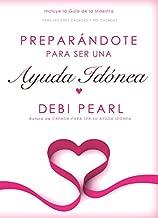 Preparándote para ser una Ayuda Idónea/Preparing to Be a Help Meet (Spanish edition)