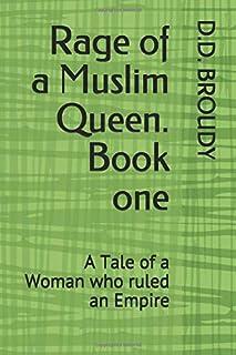 Rage of a Muslim Queen: Book one of The Forgotten Queens