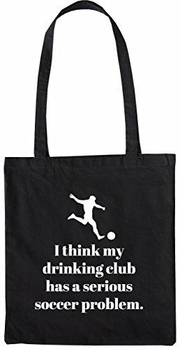 Mister Merchandise Tasche I Think My Drinking Club Has a serious Soccer Problem Stofftasche, Farbe: Schwarz