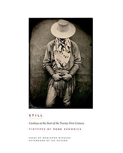 Still: Cowboys at the Start of the Twenty-First Century (M.K.Brown Range Life Series)