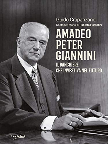 Amadeo Peter Giannini: Il banchiere che investiva nel futuro