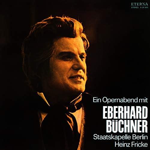 Eberhard Büchner, Staatskapelle Berlin & Heinz Fricke