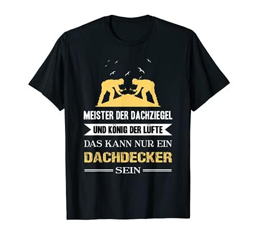 Homme Maître des tuiles et roi des airs - couvreur de toiture. T-Shirt