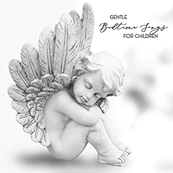Gentle Bedtime Songs for Children - Unique Collection of New Age Music That Has Been Created Especially for the Youngest, Goodbye Lullaby, Calm Baby Sounds, Toddler Sleep