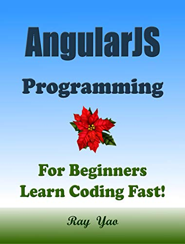 AngularJs Programming, For Beginners, Learn Coding Fast! Front Cover