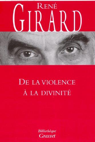 De la violence à la divinité (Bibliothèque) (French Edition)