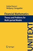 Financial Mathematics: Theory and Problems for Multi-period Models (UNITEXT) by Andrea Pascucci Wolfgang J. Runggaldier(2012-03-31)