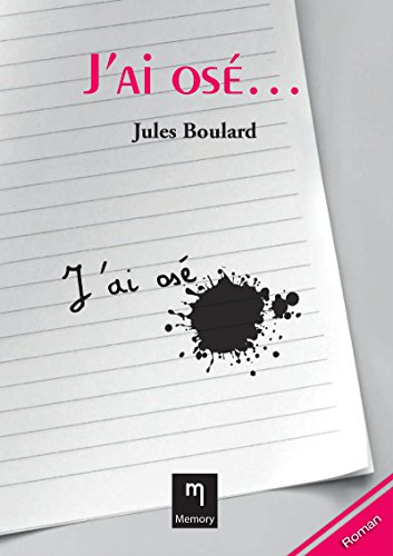 J'ai osé… (French Edition)