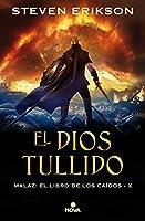 El Dios tullido / The Crippled God (MALAZ X)