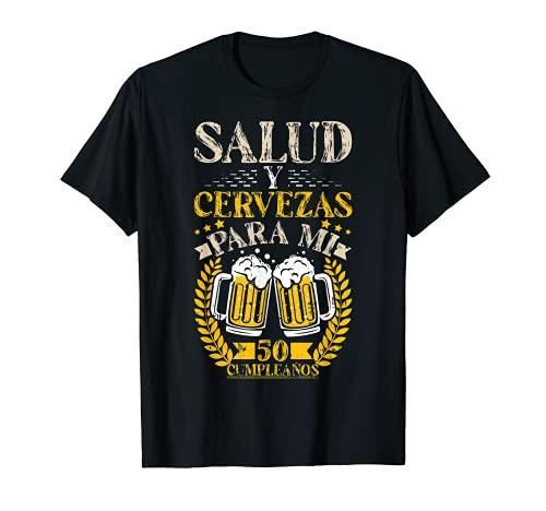 Salud Y Cervezas 50 Anos Cumpleanos Hombre Mujer Regalo Camiseta