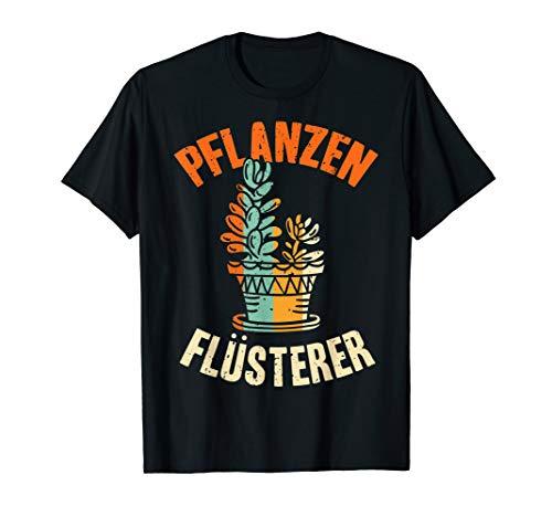 Pflanzen Flüsterer | Hobbygärtner Garten Pflanzen Gärtner T-Shirt