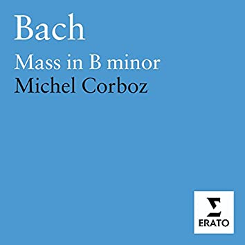 Bach: Mass in B minor/Lausanne Ensembles/Corboz
