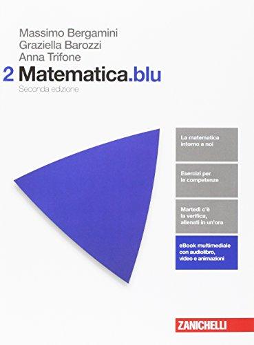 Matematica.blu. Per le Scuole superiori. Con Contenuto digitale (fornito elettronicamente) (Vol. 2)