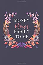 Money Flows Easily To Me: Floral Abundance Manifestation Journal for Women Entrepreneurs and Bloggers