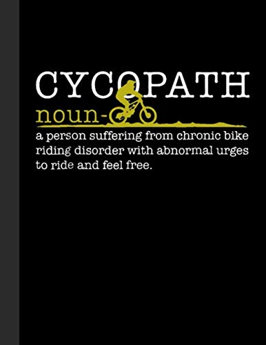 """Cycopath - noun Notebook: Lined Notebook, Diary, Track, Log or Journal - Gift for Mountain Bikers, Cyclists, Bicycles Fans, Off-Road Cycling Lover - (8.5"""" x 11"""" 120 Pages)"""