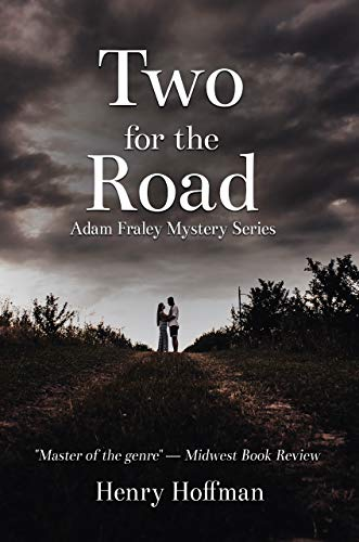 Two For The Road: An Adam Fraley Mystery by [Henry Hoffman]