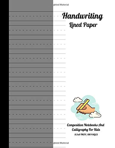 Handwriting Lined Paper Composition Notebooks And Calligraphy For Kids: 100 Pages Calligraphy Paper For Beginners Modern Calligraphy Practice 8.5x11 ... Writing To Practice Their Skills. Vol.4