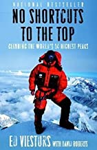 Ed Viesturs: No Shortcuts to the Top : Climbing the World's 14 Highest Peaks (Paperback); 2007 Edition