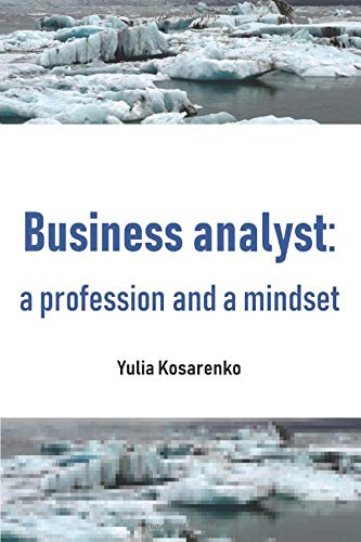 Business analyst: a profession and a mindset