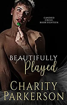 Beautifully Played  Candied Crush Book 18
