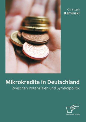 Mikrokredite in Deutschland: Zwischen Potenzialen und Symbolpolitik
