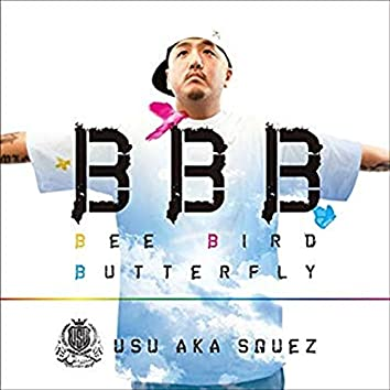 Bee, Bird, Butterfly