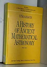 A History of Ancient Mathematical Astronomy : Part Two (Book III, Egypt / Book IV, Early Greek Astronomy / Book V, Astronomy During the Roman Imperial Period and Late Antiquity)