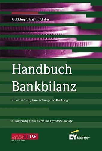 Handbuch Bankbilanz, 8. Auflage: Bilanzierung, Bewertung und Prüfung