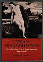 Literary Transvaluation: From Vergilian Epic to Shakespearean Tragicomedy