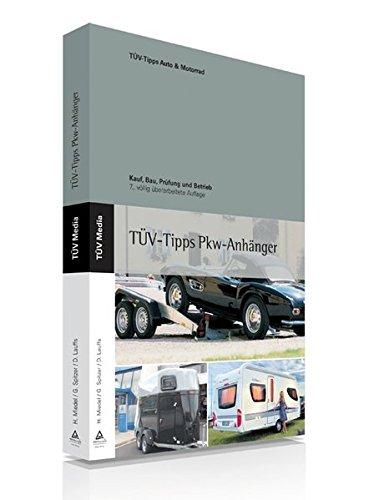Das TÜV-Buch PKW-Anhänger: Kauf, Bau, Prüfung und Betrieb