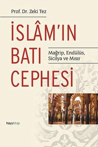 Islamin Bati Cephesi: Magrip, Endülüs, Sicilya ve Misir: Mağrip, Endülüs, Sicilya ve Mısır