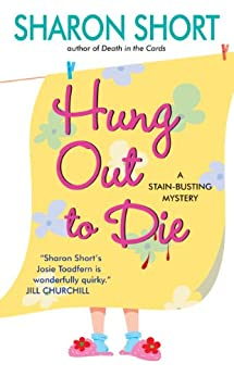 Hung Out to Die: A Stain-busting Mystery (The Stain-Busting Mysteries Book 4) by [Sharon Short]