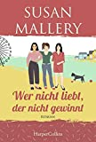 Wer nicht liebt, der nicht gewinnt (Mischief-Bay-Serie, Band 3) von Susan Mallery