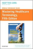 Medical Terminology Online for Mastering Healthcare Terminology (Retail Access Card)