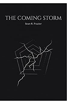 The Coming Storm (The Forgotten Years Book 2) by [Sean R. Frazier]