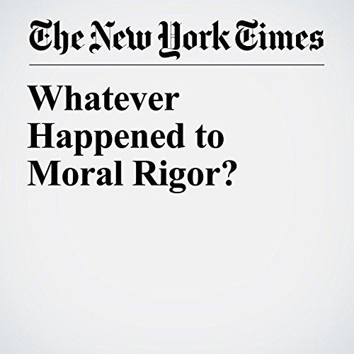 Whatever Happened to Moral Rigor? copertina