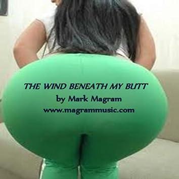 The Wind Beneath My Butt