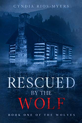 Rescued by the Wolf (The Wolves Book 1)
