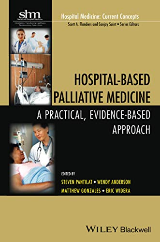 Hospital-Based Palliative Medicine: A Practical, Evidence-Based Approach (Hospital Medicine: Current Concepts)