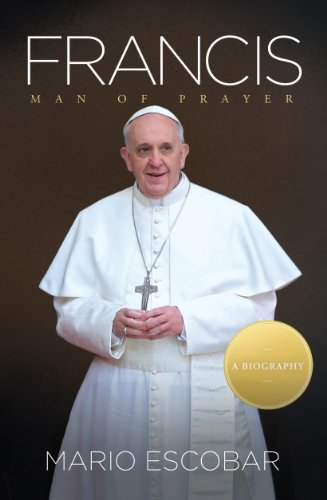 Francis: Man of Prayer (English Edition)