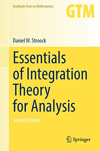 Essentials of Integration Theory for Analysis (Graduate Texts in Mathematics, 262)