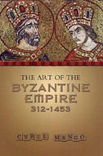 The Art of the Byzantine Empire 312-1453: Sources and Documents (MART: The Medieval Academy Reprints for Teaching,...